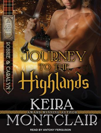 Journey to the Highlands: Robbie and Caralyn, Keira Montclair