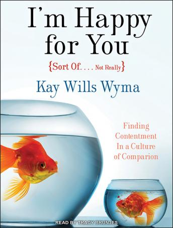 I'm Happy for You (Sort Of, Kay Wyma