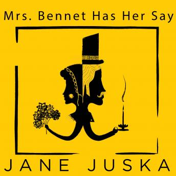 Mrs. Bennet Has Her Say, Jane Juska