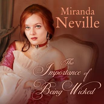Importance of Being Wicked, Miranda Neville