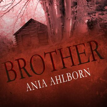 Brother, Ania Ahlborn