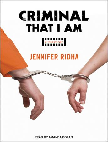 Criminal That I Am: A Memoir, Jennifer Ridha