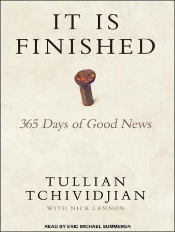 It Is Finished: 365 Days of Good News, Tullian Tchividjian