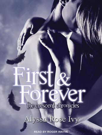First & Forever: The Crescent Chronicles Book 4, Alyssa Rose Ivy