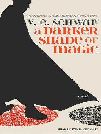 Darker Shade of Magic, V. E. Schwab