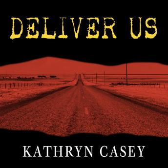 Download Deliver Us: Three Decades of Murder and Redemption in the Infamous I-45/Texas Killing Fields by Kathryn Casey