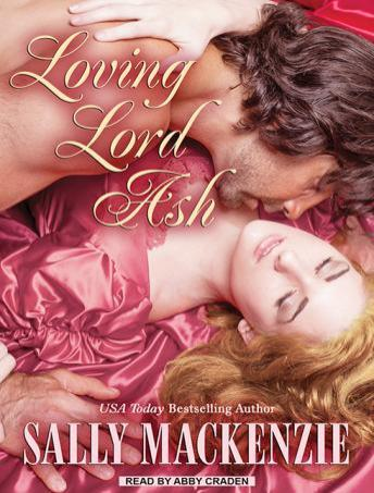 Loving Lord Ash, Sally MacKenzie