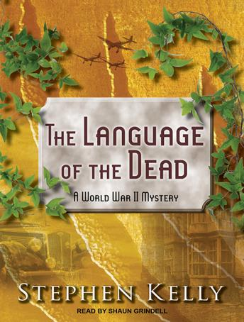 Language of the Dead: A World War II Mystery, Stephen Kelly