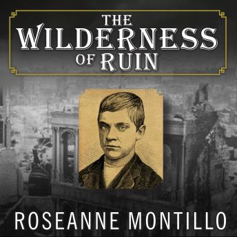Download Wilderness of Ruin: A Tale of Madness, Fire, and the Hunt for America's Youngest Serial Killer by Roseanne Montillo