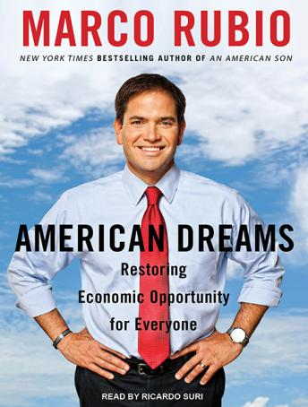 American Dreams: Restoring Economic Opportunity for Everyone, Marco Rubio