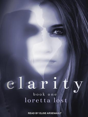 Clarity, Loretta Lost