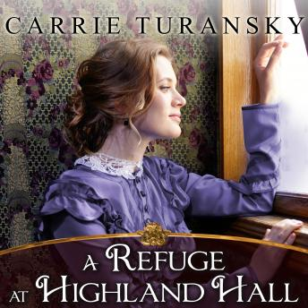 Refuge at Highland Hall, Carrie Turansky
