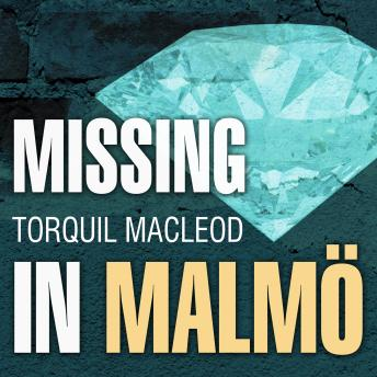Missing in Malmö: The Third Inspector Anita Sundstrom Mystery, Torquil MacLeod