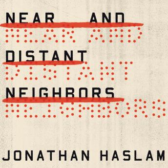 Near and Distant Neighbors: A New History of Soviet Intelligence, Jonathan Haslam