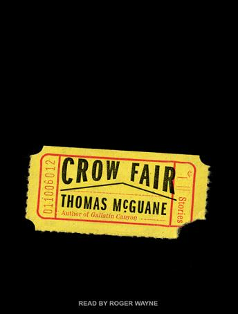 Crow Fair: Stories, Thomas McGuane