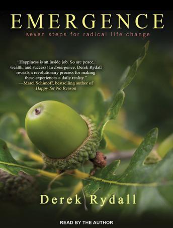 Emergence: Seven Steps For Radical Life Change, Derek Rydall