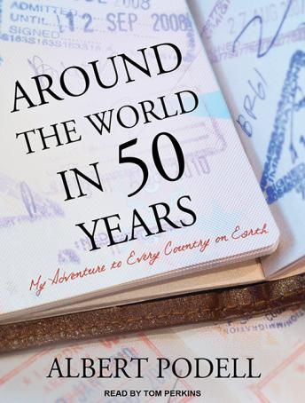 Download Around the World in 50 Years: My Adventure to Every Country on Earth by Albert Podell
