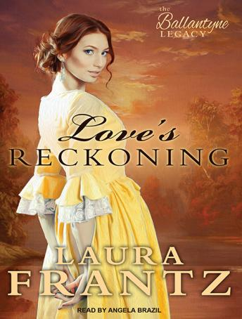Love's Reckoning, Laura Frantz