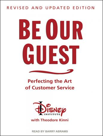 Be Our Guest: Perfecting the Art of Customer Service, Theodore Kinni, The Disney Institute
