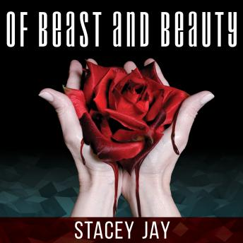 Of Beast and Beauty, Stacey Jay