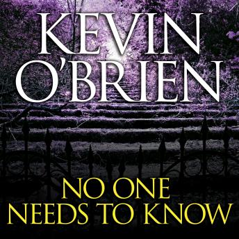 No One Needs to Know, Kevin O'Brien