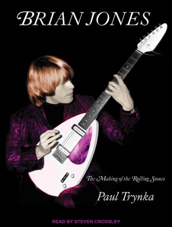 Brian Jones: The Making of the Rolling Stones, Paul Trynka