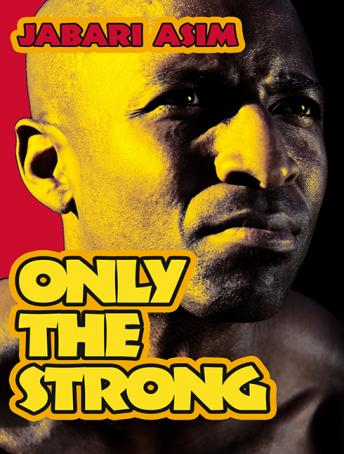 Only the Strong, Jabari Asim