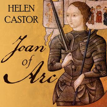 Joan of Arc: A History, Helen Castor