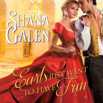 Earls Just Want to Have Fun, Shana Galen