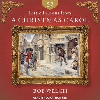 52 Little Lessons from a Christmas Carol, Bob Welch