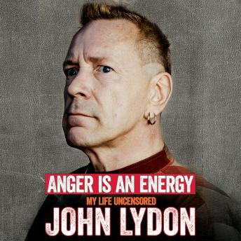 Anger Is an Energy: My Life Uncensored, John Lydon