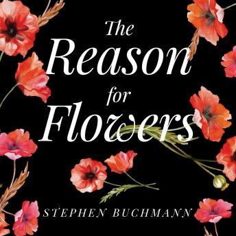 Reason for Flowers: Their History, Culture, Biology, and How They Change Our Lives sample.