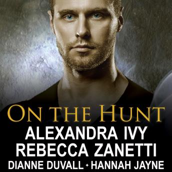 On the Hunt, Hannah Jayne, Rebecca Zanetti, Alexandra Ivy, Dianne Duvall