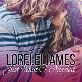 Just What I Needed, Lorelei James