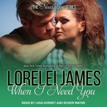 When I Need You, Lorelei James