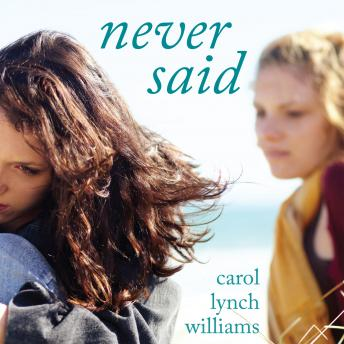 Never Said, Carol Lynch Williams