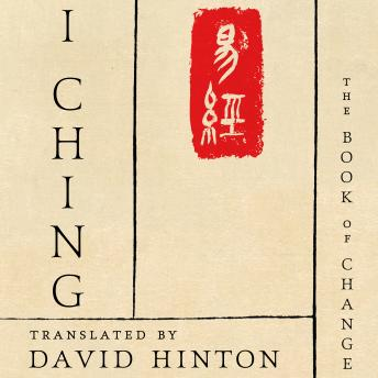 I Ching: The Book of Change, David Hinton