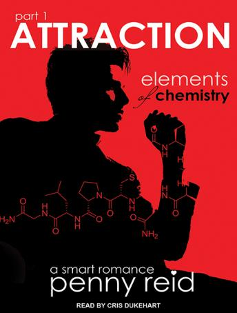 Attraction: Elements of Chemistry, Penny Reid