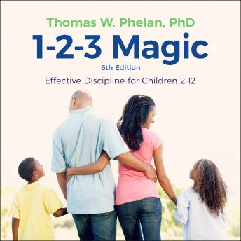 Download 1-2-3 Magic: Effective Discipline for Children 2-12 (6th edition) by Thomas W. Phelan, Ph.D.