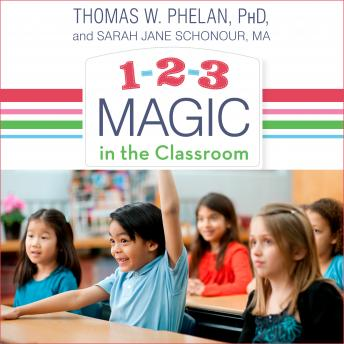 Download 1-2-3 Magic in the Classroom: Effective Discipline for Pre-K through Grade 8, 2nd Edition by Thomas W. Phelan, Ph.D., Jane Schonour
