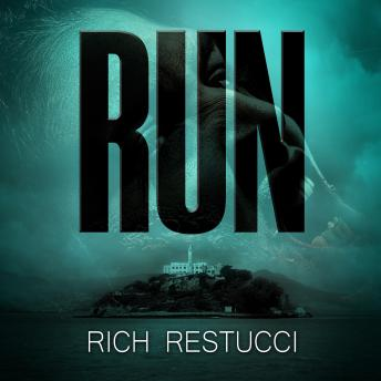 Run: A Post Apocalyptic Thriller, Rich Restucci