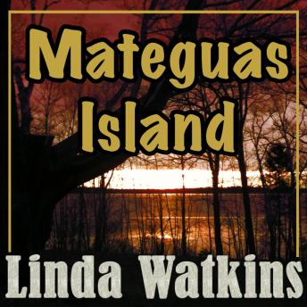 Mateguas Island: A Novel of Terror and Suspense, Linda Watkins