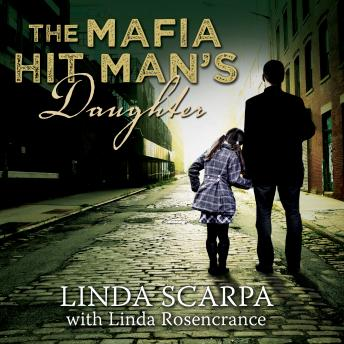 Mafia Hit Man's Daughter, Linda Scarpa, Linda Rosencrance