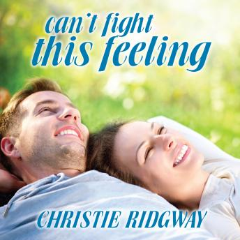Can't Fight This Feeling, Christie Ridgway
