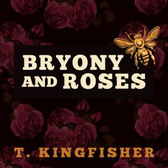 Bryony and Roses, T. Kingfisher
