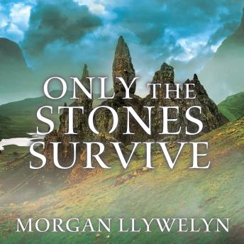 Only the Stones Survive, Morgan Llywelyn