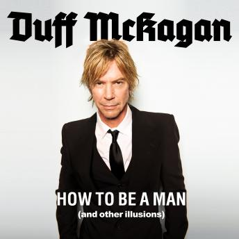 How to Be a Man: (and Other Illusions), Duff McKagan