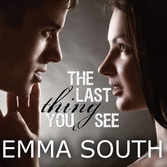 Last Thing You See, Emma South