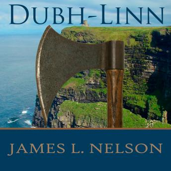 Dubh-Linn: A Novel of Viking Age Ireland, James L. Nelson