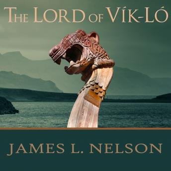 Lord of Vik-Lo: A Novel of Viking Age Ireland, James L. Nelson